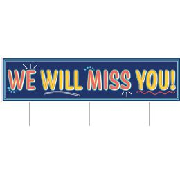 6 Wholesale Plastic Jumbo We Will Missyou! Yard Sign TrI-Fold Design; 3 Metal Stakes Included; Assembly Required